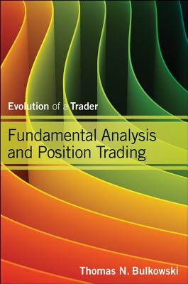 Fundamental Analysis and Position Trading By Bulkowski, Thomas N.